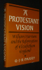 A Protestant Vision : William Harrison and the Reformation of Elizabethan England. Parry G. J. R.