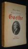 Génie et destinée : Goethe. Brion Marcel