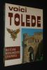 Voici Tolède : Histoire, monuments, légendes. Campos Payo Juan