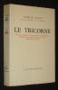 Le Tricorne : Histoire véridique du Corrégidor et de la Meunière, maintes fois contée et aujourd'hui écrite telle qu'elle fut vécue. Alarcon Pedro de
