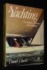 Le Yachting : Une histoire d'hommes et de techniques. Charles Daniel