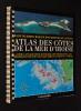 Atlas des côtes de la Mer d'Iroise : Rade de Brest, Baie de Douarnenez et les îles. Collectif
