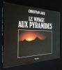Le Voyage aux pyramides. Jacq Christian