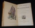 Oeuvres complètes de Beaumarchais. Nouvelle édition augmentée de quatre pièces de théâtre et de documents divers inédits, avec une introduction par M. ...