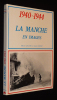 1940-1944 : La Manche en images. Leclerc Marcel, Heintz André