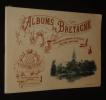 Albums de Bretagne : Concarneau, Domaine de Keriolet, Trégunc, Pont-Aven. Collectif