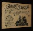 Albums de Bretagne : Locronan, Ste Anne la Palud, Ploaré, Douarnenez, Confort, Pont-Croix, Audierne, la Pointe-du-Raz. Collectif