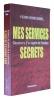 Mes services secrets : souvenirs d'un agent de l'ombre. Bunel Pierre-Henri