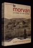 Le Morvan : la terre et les hommes. Bonnamour Jacqueline