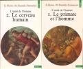 L'unité de l'homme.1. Le primate et l'homme. Essais de discussions présentés et commentés par Massimo Piattelli-Palmarini.2. Le cerveau humain. Essais ...