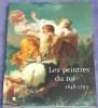LES PEINTRES DU ROI 1648-1793. Réunion des Musées Nationaux