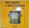 MOUTARDES et MOUTARDIERS. DECLOQUEMENT Françoise