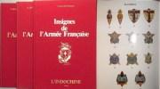 INSIGNES de L'ARMÉE FRANÇAISE – L'INDOCHINE, Tomes 1, 2 et 3. BLONDEAU Christian