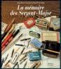 La Mémoire des Sergent-Major. Jean Pierre Lacroux & Lionel Van Cleem