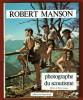 Robert Manson, photographe du Scoutisme. Textes et présentation de Louis Fontaine