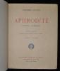 Aphrodite moeurs antiques. Louÿs Pierre , Antoine Calbet