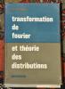 Transformation de Fourier et théorie des distributions .  Jacques Arsac