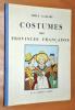 Costumes des provinces  Françaises .... Émile Gallois