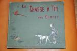 LA CHASSE A TIR. Notes et Croquis. .  Crafty