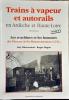Trains à vapeur et autorails en Ardèche et Haute-Loire : Tome 2, Les machines et les hommes des Chemins de Fer Départementaux (CFD). Guy Dürrenmatt , ...