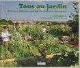 Tous au jardin: Ouvriers  solidaires  partagés  les jardins se réinventent. Leendertz Lia  Diacono Mark  Le Berre Frédéric