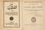 Développemens des principes de la langue arabe moderne, suivis d'un recueil de phrases, de Traductions interlinéaires, de Proverbes arabes, et d'un ...