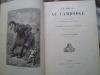 Un Hiver au Cambodge - Chasses au tigre, à l'éléphant et au buffle sauvage - Souvenirs d'une Mission Officielle remplie en 1880-1881. BOULANGIER ...