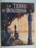 La Terre de Bouddha . REY (Pierre) - JOYEUX (André)