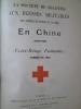 La Société de Secours aux blessés militaires des Armées de Terre et de Mer -  En Chine (1900-1901)  - Croix Rouge Française, Fondée en 1864. ...
