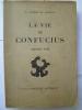 La Vie de Confucius (Krong Tse). SOULIE DE MORANT (George)