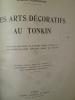 Les Arts Décoratifs du Tonkin. BERNANOSE (Marcel)
