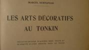 Les Arts Décoratifs au Tonkin. BERNANOSE (Marcel)