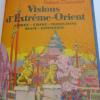 Visions d'Extrême-Orient - Corée - Chine - Birmanie - Siam - Birmanie. CHAUVELOT (Robert)