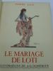 Le Mariage de Loti. LOTI (Pierre) - DOMERGUE (Jean-Gabriel) [Illustrateur] - [TAHITI]