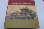 China in those days - Insights into Historical China through Postcards of the Time . BRANDT (Thomas) - [CHINA] [OLD POSTCARDS]