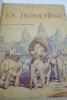 En Indochine. CHAUVELOT (Robert) - HUBERT-ROBERT (Marius) Illustrateur