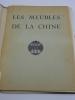 Les Meubles de la Chine (Deuxième série) - Cinquante-Quatre Planches accompagnées d'une Préface et d'une Table descriptive par Maurice Dupont. DUPONT ...
