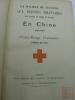 La Société de Secours aux blessés militaires des Armées de Terre et de Mer -  En Chine (1900-1901)  - Croix Rouge Française, Fondée en 1864. [CAMPAGNE ...