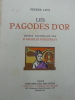 Les Pagodes d'Or.  LOTI (Pierre) FOUQUERAY (D. Charles) [ILLUSTRATEUR]