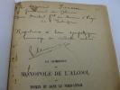 La Question du Monopole de l'Alcool au Tonkin et au Nord-Annam - Contribution à l'Histoire Française de l'Indochine. MONIER (René) - [INDOCHINE] ...