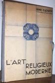 L'Art religieux moderne. Mobilier - Décoration - Orfèvrerie. Clouzot, Henri