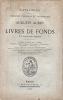 Catalogue de la librairie cuieuse et historique de Auguste Aubry : livres de fonds et d'assortiment - Trésor des pièces rares et inédites, (...) art ...