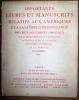 Importants livres et manuscrits relatifs aux Amériques et à la guerre d'indépendance, très précieux documents originaux sur la découverte et la ...