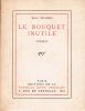 Le Bouquet inutile, poèmes. Pellerin, Jean - Carco, Francis (préf.)