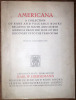 Catalogue n° 572, February 1927 : Americana, a Collection of rare and valuable books relating to South and North America from the time of the ...