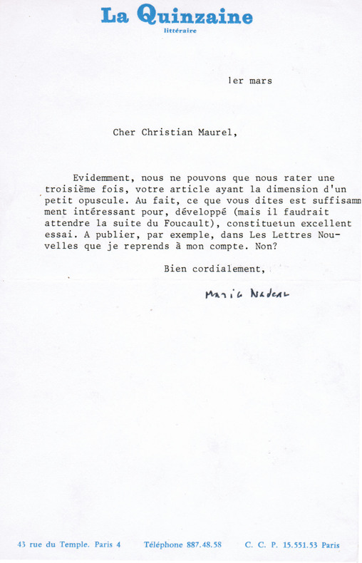 Lettre tapuscrite signée à l'écrivain Christian Maurel. Nadeau, Maurice (né en 1911, éditeur et écrivain)