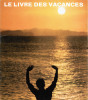 Le Livre des vacances. Maurel, Christian - [Club Méditerranée]