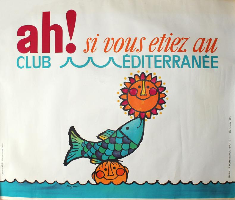 [Affiche pour le Club Méditerranée] : Ah ! si vous étiez au Club Méditerranée. Kagane, Bernard - [Affiche pour le Club Méditerranée]