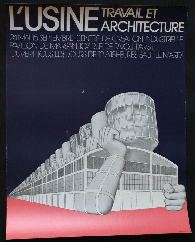 L'usine. Travail et architecture. 24 mai - 15 septembre [1973], Centre de Création Industrielle, pavillon de Marsan.. [Affiche] Castelli, Jean-Claude ...
