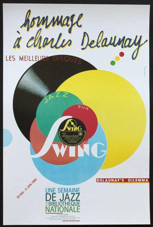 Hommage à Charles Delaunay [Swing, les meilleurs disques]. Une semaine de jazz à la Bibliothèque nationale, galerie Colbert, 29 mai - 5 juin 1986.. ...